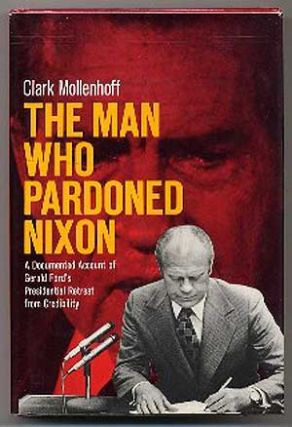 The Man Who Pardoned Nixon
