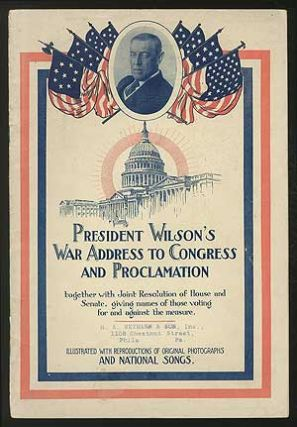 President Wilson's War Address to Congress and Proclamation: Together with Joint Resolution of...