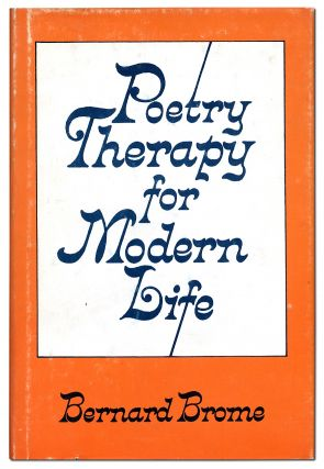 Poetry Therapy for Modern Life. Bernard BROME