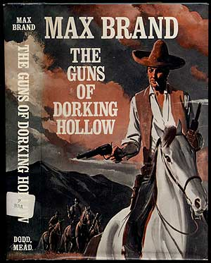 The Guns of Dorking Hollow. Max BRAND, Frederick Faust