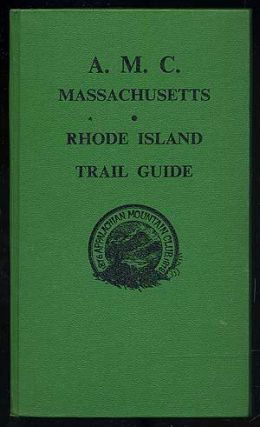 A.M.C. (Appalachian Mountain Club) Massachusetts Rhode Island Trail Guide. A guide to hiking trails in Massachusetts and Rhode Island