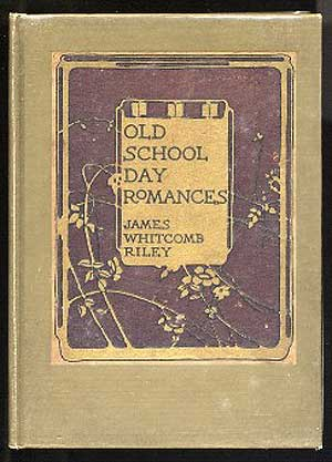 Old School Day Romances. James Whitcomb RILEY