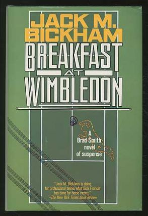 Breakfast at Wimbledon. Jack M. BICKHAM.