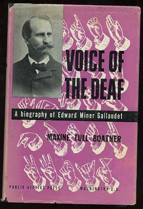 Voice Of The Deal: A Biography Of Edward Miner Gallaudet
