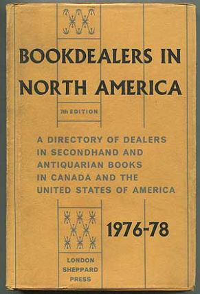 Bookdealers in North America: A Directory of Dealers in Secondhand and Antiquarian Books in...