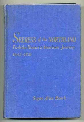 Seeress of the Northland: Fredrika Bremer's American Journey 1849 - 1851