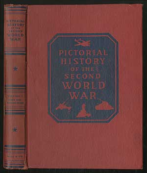 Pictorial History of the Second World War: Vol. I
