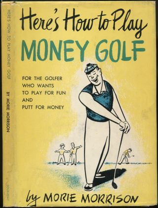 Here's How to Play Money Golf. Morie MORRISON