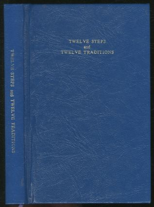 Twelve Steps and Twelve Traditions. Bill Wilson