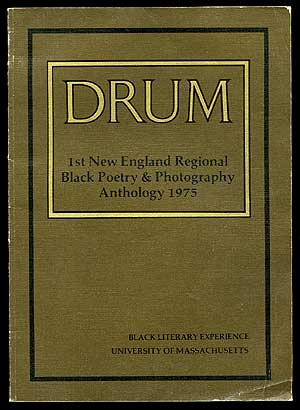 Drum: 1st New England Regional Black Poetry & Photography Anthology 1975