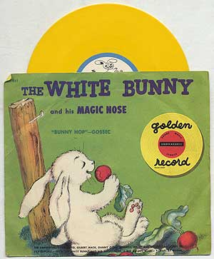 Vinyl Record]: The White Bunny and His Magic Nose: Golden Record, 78 RPM