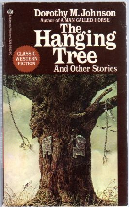The Hanging Tree and other Stories. Dorothy M. JOHNSON