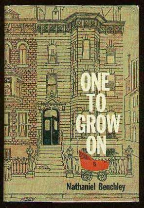 One to Grow On. Nathaniel BENCHLEY