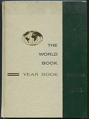 The 1964 World Book Reviewing Events of 1963 Year Book: An Annual Supplement to The World Book...