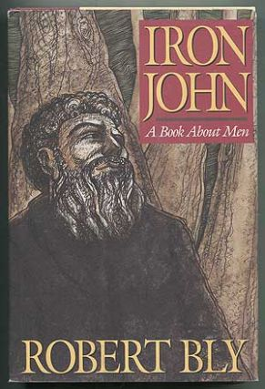 Iron John: A Book About Men. Robert BLY