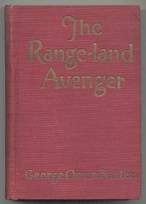 The Range-land Avenger. George Owen BAXTER, Frederick Faust aka Max Brand.