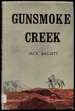 Gunsmoke Creek. Jack BASSETT