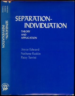 Separation-Individuation: Theory and Application. Joyce EDWARD, M. S. S., Patsy Turrini, M. S....