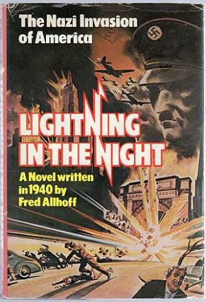 Lightning In The Night (The Nazi Invasion of America). Fred ALLHOFF.