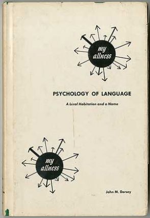 Psychology of Language: A Local Habitation and a Name. John M. DORSEY