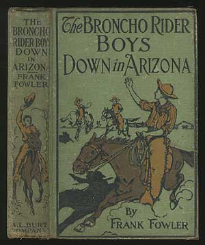 The Broncho Rider Boys Down in Arizona or A Struggle for the Great Copper Lode. Frank FOWLER