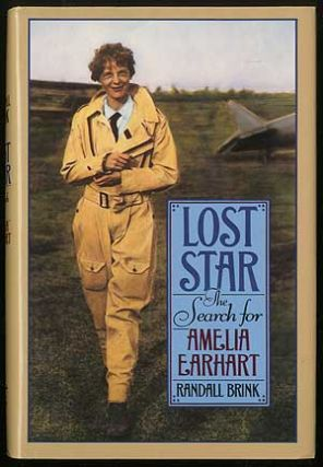 Lost Star: The Search for Amelia Earhart. Randall BRINK