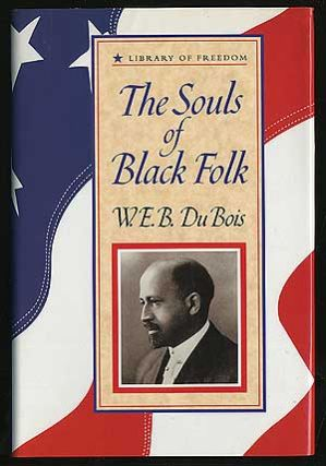 The Souls of Black Folk. W. E. B. DU BOIS