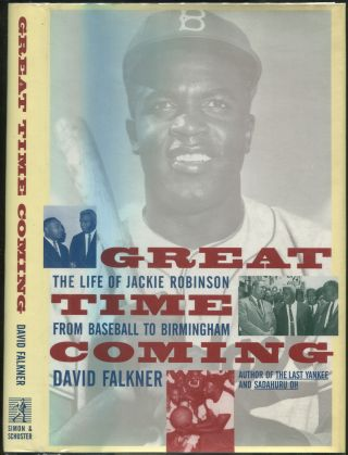 Great Time Coming: The Life of Jackie Robinson, from Baseball to Birmingham. David FALKNER