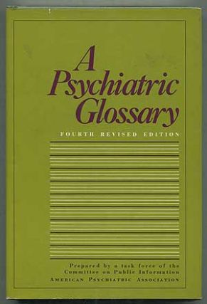 A Psychiatric Glossary: The Meaning of Terms Frequently Used in Psychiatry