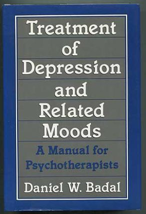 Treatment of Depression and Related Moods: A Manual for Psychotherapists. Daniel W. BADAL