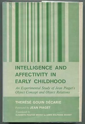 Intelligence and Affectivity in Early Childhood: An Experimental Study of Jean Piaget's Object...