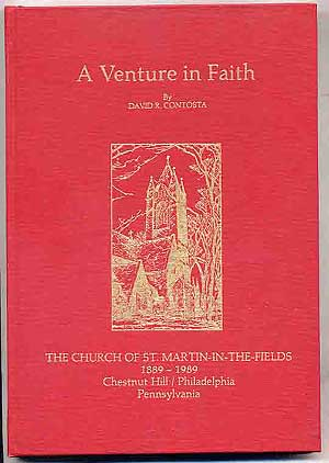 A Venture in Faith The Church of St. Martin-In-The-Fields 1889-1989 Chestnut Hill/Philadelphia...