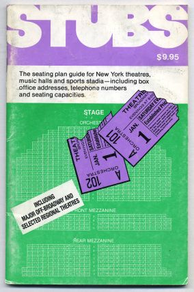 Stubs: The Seating Plan Guide for New York Theatres, Music Halls and Sports Stadia - Including...