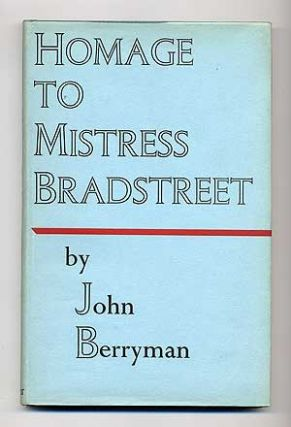 Homage to Mistress Bradstreet and Other Poems. John BERRYMAN.