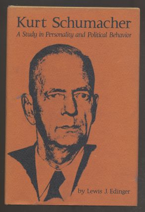 Kurt Schumacher: A Study in Personality and Political Behavior. Lewis J. EDINGER