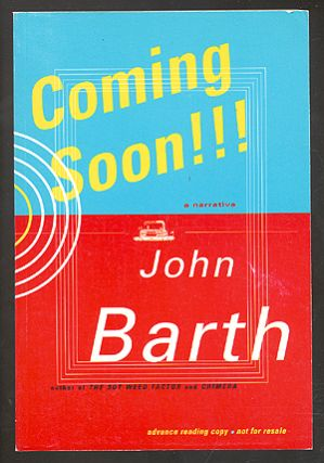 Coming Soon!!!: A Narrative. John BARTH