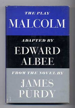 Malcolm: From the Novel by James Purdy. Edward ALBEE