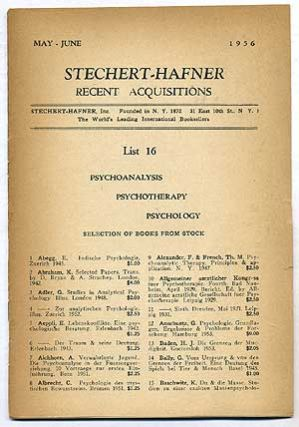 Stechert-Hafner Recent Acquisitions, May-June, 1956: List 16 - Psychoanalysis, Psychotherapy,...