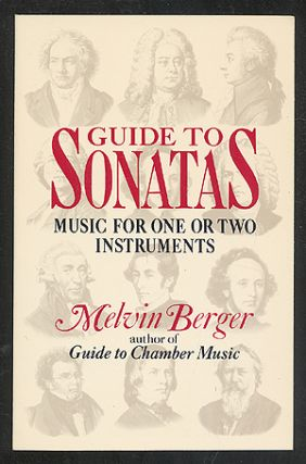 Guide to Sonatas: Music for One or Two Instruments. Melvin BERGER