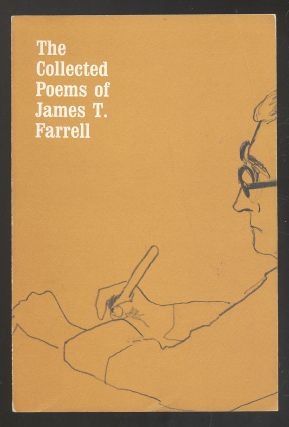 The Collected Poems of James T. Farrell. James T. FARRELL