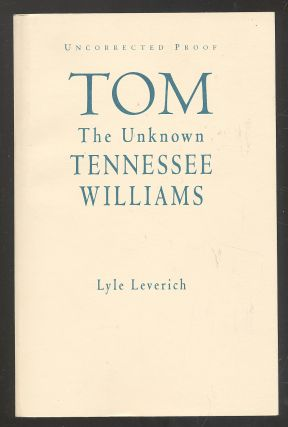 Tom: The Unknown Tennessee Williams. Lyle LEVERICH, Tennessee Williams