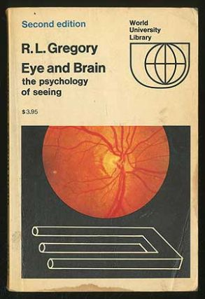 Eye and Brain: The Psychology of Seeing. R. L. GREGORY