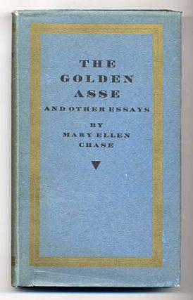 The Golden Asse and Other Essays. Mary Ellen CHASE