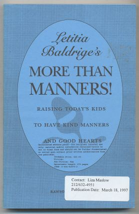 Letitia Baldrige's More Than Manners! Raising Today's Kids to Have Kind Manners and Good Hearts....