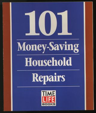 101 Money-Saving Household Repairs