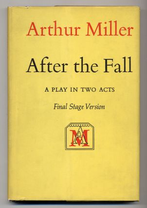 After the Fall: A Play in Two Acts. Final Stage Version. Arthur MILLER