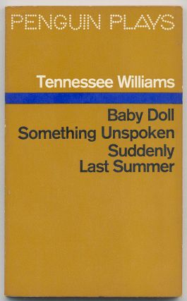 Baby Doll: The Script for the Film, Something Unspoken, Suddenly Last Summer: Penguin Plays:...