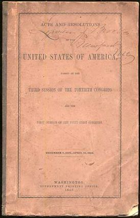 Acts and Resolutions of the United States of America: Passed at the Third Session of the Fortieth...