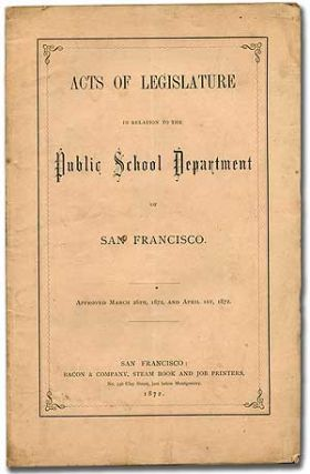 Acts of Legislature in relation to the Public School Department of San Francisco. Approved March...
