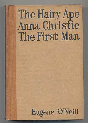 The Hairy Ape, Anna Christie, The First Man. Eugene O'NEILL